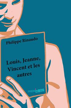 Louis, Jeanne, Vincent et les autres - Philippe Rinaudo