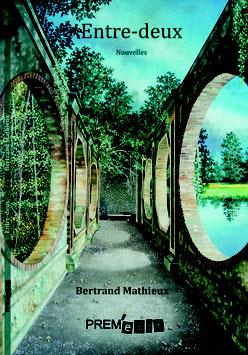 Entre Deux- Bertrand Mathieux