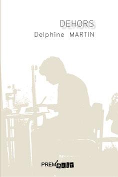 Delphine Martin- Dehors
