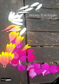 Pétales éclectiques - Jean-Louis Riguet