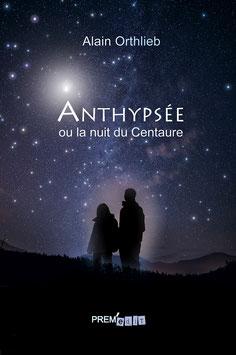 Anthypsée ou la nuit du Centaure - Alain Othlieb