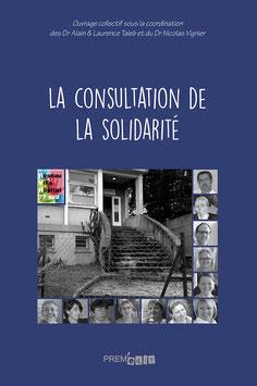 La consultation de la solidarité - Ouvrage collectif sous la coordination des Dr Alain & Laurence Taieb et du Dr Nicolas Vignier