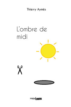 Thierry Aymès - L'ombre de midi