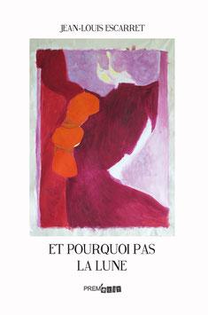Et pourquoi pas la lune - Jean-Louis Escarret