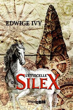 L'étincelle du silex - Edwige Ivy