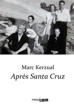 Marc Kerzual - Après Santa Cruz