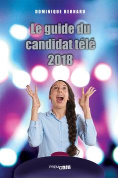 Le guide du candidat télé 2018 - Dominique Bernard