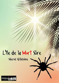 L'île de la mort sûre - Hervé Giliénine