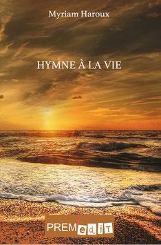 Hymne à la vie - Myriam Haroux