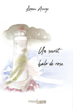 Un secret halo de rose - Léonnic Asurgi