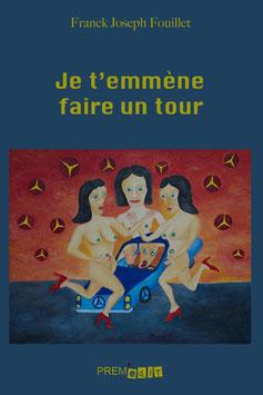 Je t'emmène faire un tour - Franck Joseph Fouillet