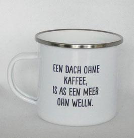 """Emaillebecher """"Een Dach ohne Kaffee"""""""
