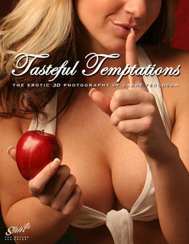 Tasteful Temptations - The Erotic 3D Photography of Larry Ferguson