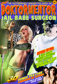 The Disturbingly Perverted Diary of Doktormentor Jail Babe Surgeon #3