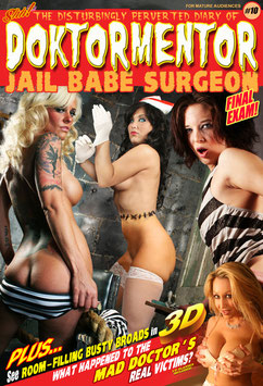 The Disturbingly Perverted Diary of Doktormentor Jail Babe Surgeon #10