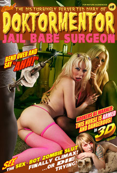 The Disturbingly Perverted Diary of Doktormentor Jail Babe Surgeon #9