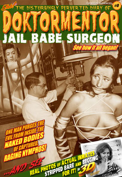 The Disturbingly Perverted Diary of Doktormentor Jail Babe Surgeon #0