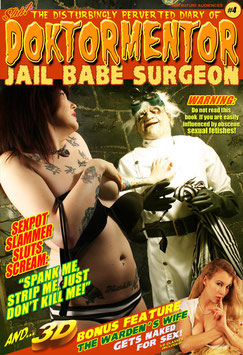 The Disturbingly Perverted Diary of Doktormentor Jail Babe Surgeon #4