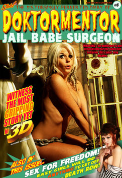 The Disturbingly Perverted Diary of Doktormentor Jail Babe Surgeon #6