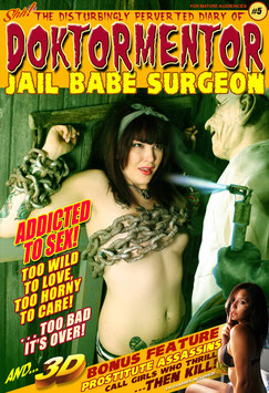 The Disturbingly Perverted Diary of Doktormentor Jail Babe Surgeon #5