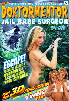The Disturbingly Perverted Diary of Doktormentor Jail Babe Surgeon #7