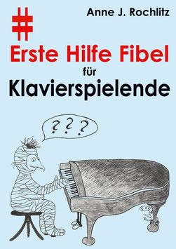 Erste Hilfe Fibel für Klavierspielende