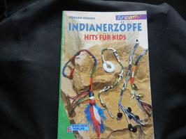 Indianerzöpfe , Hits für Kids