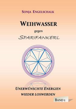 Weihwasser gegen Sparifankerl Bd. 1