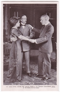 "Ethel Irving. Leslie Faber. George Alexander ""The Witness For The Defence"" Beagles 516 P"