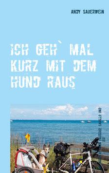 """Buch: """"Ich geh` mal kurz mit dem Hund raus. Das Nordkap, mein Fahrrad, Camillo und ich."""""""