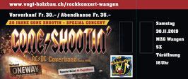 """Ticket für das Rockkonzert """"GONE SHOOTIN"""" Wangen  SZ vom 30.11.2019"""