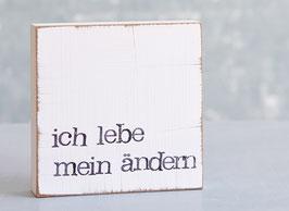"""Textplatte """"lebe mein ändern """""""