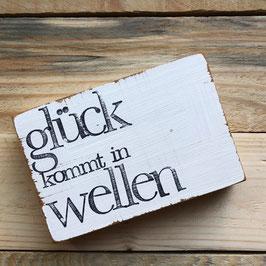 """Textplatte """"glück in wellen"""" 10x15cm"""