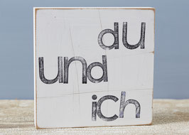 """Textplatte """"du und ich """" 15x15cm"""