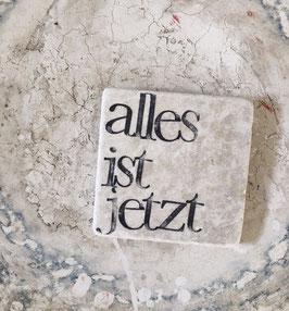 """Naturstein Textplatte """"alles ist jetzt"""""""