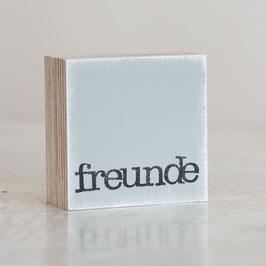 "Mini  Textplatte ""freunde"""
