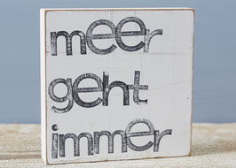 """Textplatte """"meer geht immer"""" 15x15cm"""