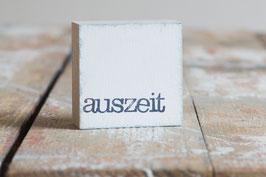 "Mini  Textplatte ""auszeit"""