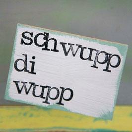 "Magnet ""schwupp di wupp"""