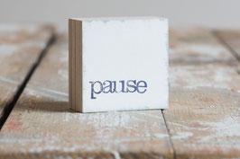 """Mini  Textplatte """"pause"""""""