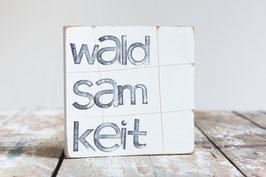 """Textplatte """"waldsamkeit"""" 15x15cm"""