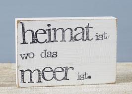 """Textplatte """"Heimat ist"""" 10x15cm"""