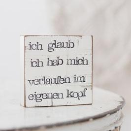 """Textplatte """"verlaufen im eigenen kopf"""" 10x10cm"""