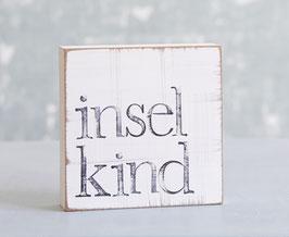 "Textplatte ""inselkind"""