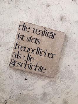 """Naturstein Textplatte """"realität/geschichte"""""""