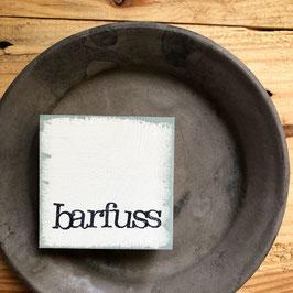 "Mini  Textplatte ""barfuss"""