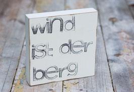 """15x15cm Textplatte """"wind ist der berg"""""""