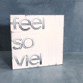 "Textplatte ""feel so viel"" 15x15cm"