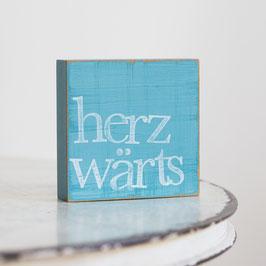 """Textplatte """"herzwärts"""" 10x10cm"""