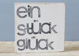 """Textplatte """"ein stück Glück"""" 15x15cm"""